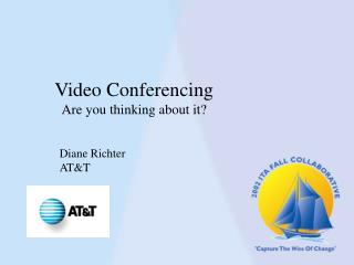 Video Conferencing Are you thinking about it?