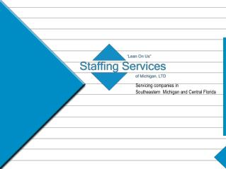 A full service staffing company with  offices in Southeastern Michigan and Central Florida    The Florida location opera