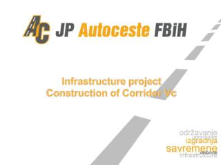 Infrastructure project  Construction of Corridor Vc