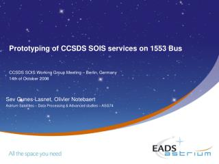 Prototyping of CCSDS SOIS services on 1553 Bus