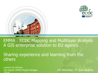 ECDC is the European Center for Disease Prevention and Control.