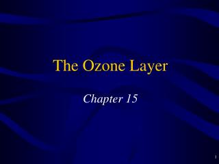 The Ozone Layer  Chapter 15