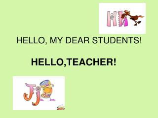 HELLO, MY DEAR STUDENTS!