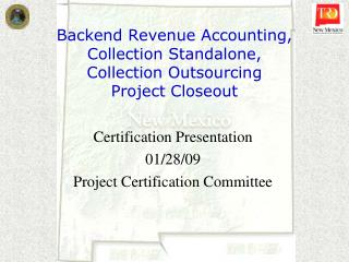 Backend Revenue Accounting, Collection Standalone,        Collection Outsourcing Project Closeout