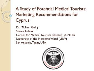 A Study of Potential Medical Tourists:  Marketing Recommendations for Cyprus
