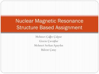 Nuclear M a gnetic Resonance Structure Based Assignment