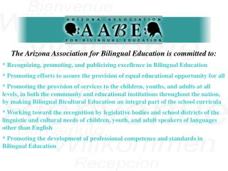 The Arizona Association for Bilingual Education is committed to: