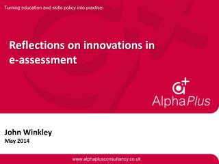 Reflections on innovations in  e-assessment