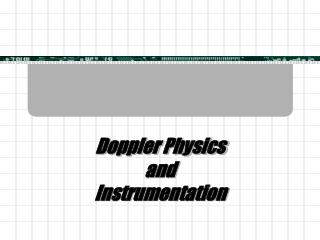 Doppler Physics and  Instrumentation