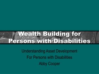 Wealth Building for Persons with Disabilities