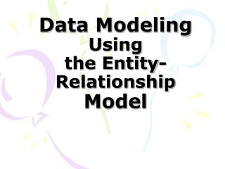 Data Modeling Using the Entity-Relationship Model