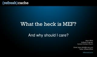 What the heck is MEF?
