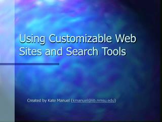 using customizable web sites and search tools (ppt)