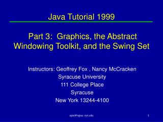 Java Tutorial 1999  Part 3:  Graphics, the Abstract Windowing Toolkit, and the Swing Set