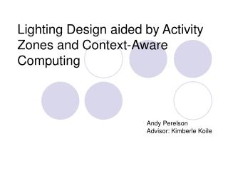 Lighting Design aided by Activity Zones and Context-Aware Computing