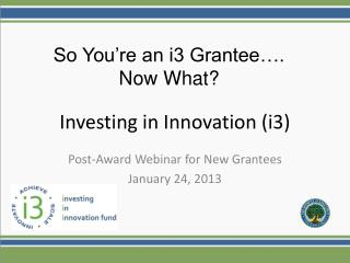 Investing in Innovation (i3)