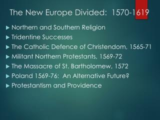 The New Europe Divided:  1570-1619