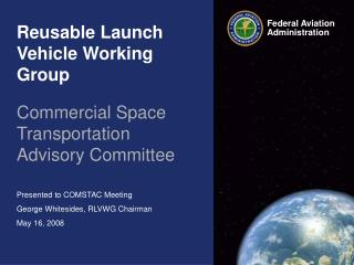 Reusable Launch Vehicle Working Group Commercial Space Transportation Advisory Committee