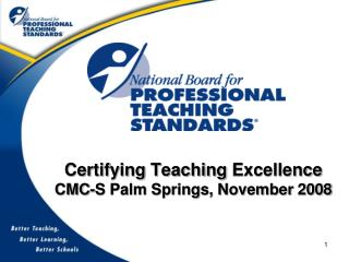 Certifying Teaching Excellence CMC-S Palm Springs, November 2008