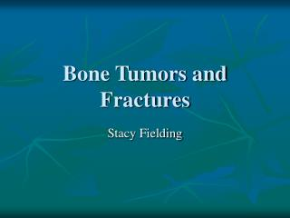 Bone Tumors and Fractures