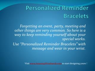 Personalized Reminder Bracelets