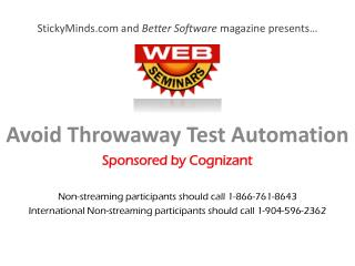 StickyMinds and  Better Software  magazine presents…