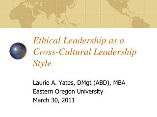 Ethical Leadership as a Cross-Cultural Leadership Style