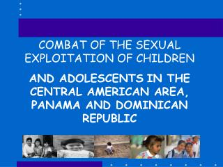 COMBAT OF THE SEXUAL EXPLOITATION OF CHILDREN