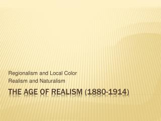 The Age of Realism (1880-1914)