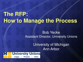 The RFP:   How to Manage the Process