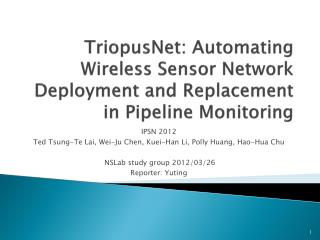TriopusNet : Automating  Wireless Sensor Network Deployment and Replacement in Pipeline Monitoring