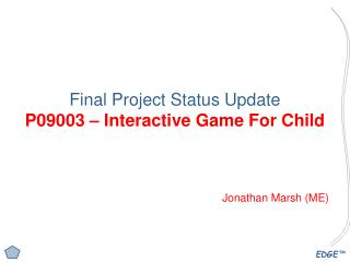 Final Project Status Update P09003 – Interactive Game For Child