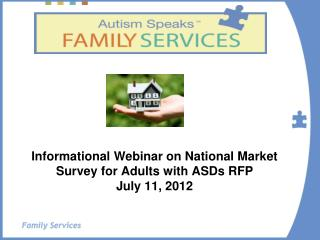 Informational Webinar on National Market Survey for Adults with ASDs RFP July 11, 2012