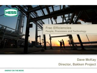 Frac  Efficiencies  People, Processes and Technology