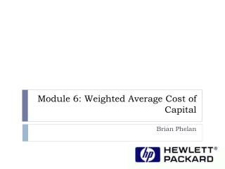 Module  6: Weighted Average Cost of Capital