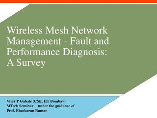 Wireless Mesh Network Management - Fault and Performance Diagnosis: A Survey