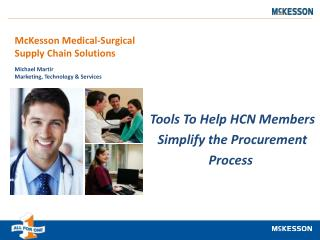Tools To Help HCN Members  Simplify the Procurement  Process