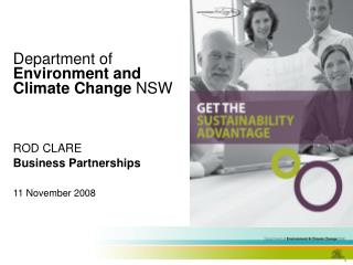 Department of Environment and Climate Change  NSW ROD CLARE Business Partnerships 11 November 2008