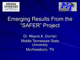 "Emerging Results From the ""SAFER"" Project"