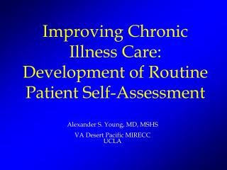 Improving Chronic Illness Care: Development of Routine Patient Self-Assessment