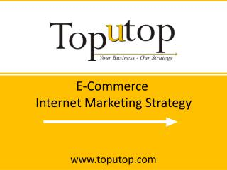E-Commerce Internet Marketing Strategy