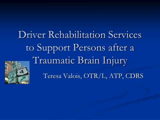 Driver Rehabilitation Services to Support Persons after a Traumatic Brain Injury