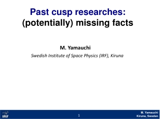 Past cusp researches: (potentially) missing facts