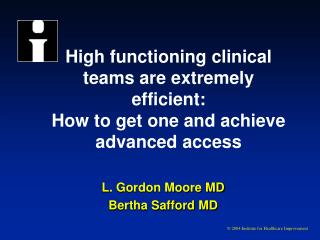 High functioning clinical teams are extremely efficient: How to get one and achieve advanced access