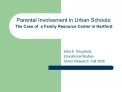 Parental Involvement in Urban Schools: The Case of  a Family Resource Center in Hartford