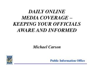 DAILY ONLINE MEDIA COVERAGE – KEEPING YOUR OFFICIALS AWARE AND INFORMED Michael Carson