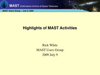 Highlights of MAST Activities
