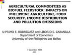 AGRICULTURAL COMMODITIES AS BIOFUEL FEEDSTOCK: IMPACTS ON PHILIPPINE AGRICULTURE, FOOD SECURITY, INCOME DISTRIBUTION AND