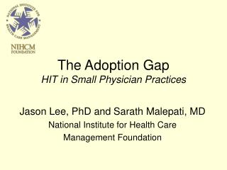 The Adoption Gap HIT in Small Physician Practices