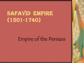 Safavid  Empire  (1501-1740)